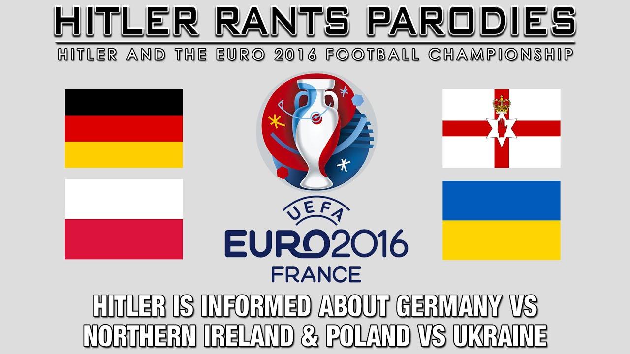 Hitler is informed about Germany Vs Northern Ireland & Poland Vs Ukraine