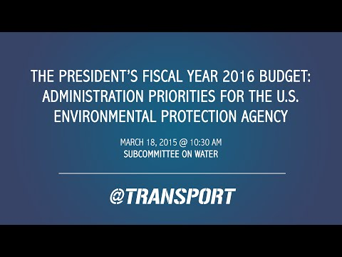 The President's FY 2016 Budget: Admin Priorities for the U.S. Environmental Protection Agency