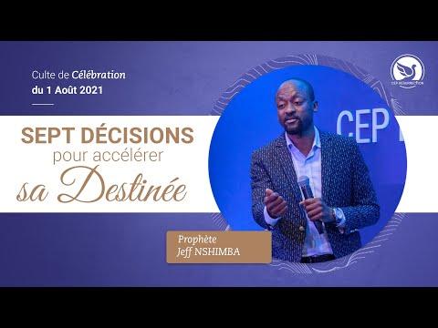 SEPT DÉCISIONS POUR ACCÉLÉRER SA DESTINÉE - Prophète Jeff NSHIMBA