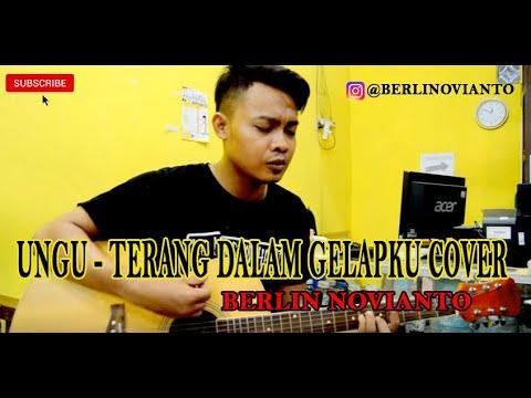 download lagu Ungu - Terang Dalam Gelapku Cover By Berlin Novianto gratis