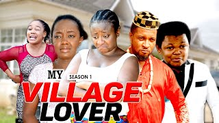 MY VILLAGE LOVER 1 - LATEST NIGERIAN NOLLYWOOD MOVIES