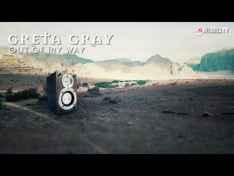 Greta Gray - Out Of My Way