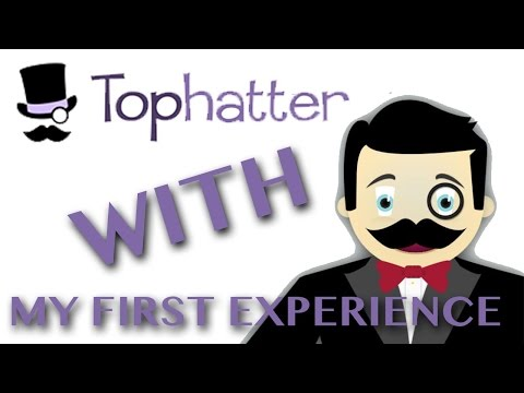 My First Experience with TOPHATTER!