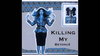 Beyoncé - Killing My (New Song 2016).mp4