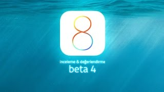 iOS 8 Beta 4 İncelemesi