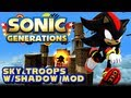 Sonic Generations PC - (1080p) Sky Troops w/Shadow Mod