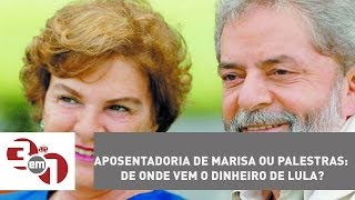 Aposentadoria de Marisa ou palestras: de onde vem o dinheiro de Lula?