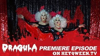 DRAGULA: Season One Premiere | Hey Qween