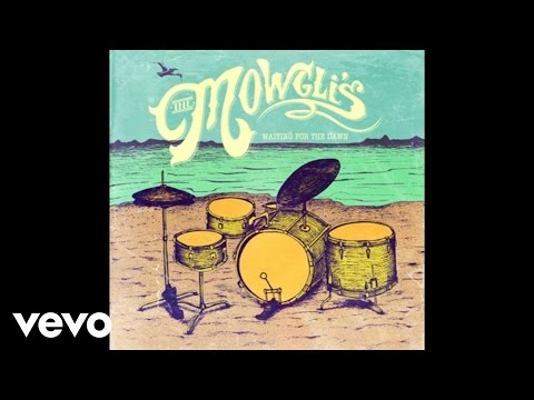 The Mowglis - Carry Your Will