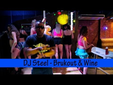 DJ Steel - Brukout & Wine (Music Video) @DJSteelUK @MisjifTV