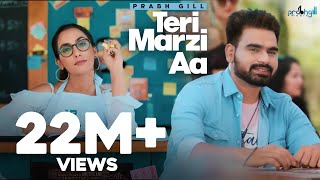 Prabh Gill - Teri Marzi Aa || Official Music Video || Latest Punjabi Songs 2019