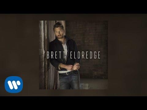Brett Eldredge Love Someone Audio Video