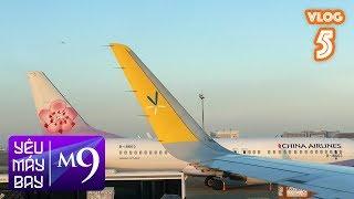[M9] #5: Bay Vanilla Air đi Đài Loan lần thứ 3 | Yêu Máy Bay