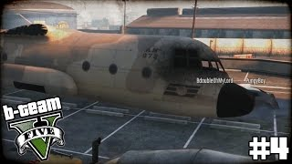 "B-TEAM GTA 5 Online Part 4 - ""B-Team PUBLIC ENEMY #1!!!"" Grand Theft Auto V PC Gameplay"