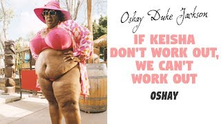 If Keisha Don't Work Out, We Can't Work Out