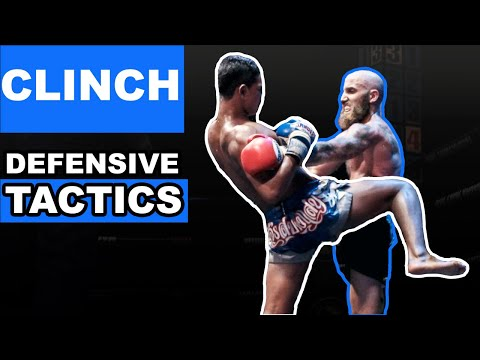 Muay Thai Clinch Positioning, Tactics And Defensive Techniques