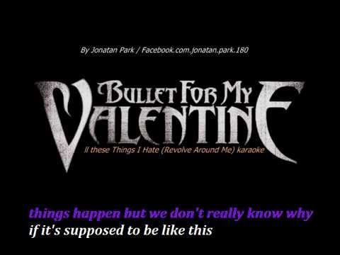 Bullet For My Valentine All These Things I Hate (revolve Around Me) Karaoke video