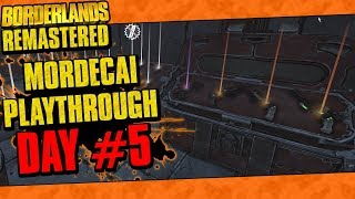 Borderlands Remastered | Mordecai Playthrough Funny Moments And Drops | Day #5