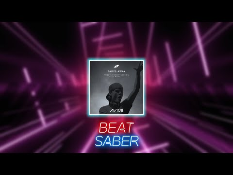 Avicii - Fades Away ft. Noonie Bao - Beat Saber (Full Combo)
