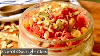 Carrot Overnight Oats Recipe | Healthy Quick & Easy Breakfast | Instant Breakfast Idea | Weight Loss