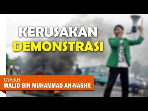 Kerusakan Demonstrasi - Syaikh Walid an Nashr & Ustadz Abu Ubaidah Yusuf