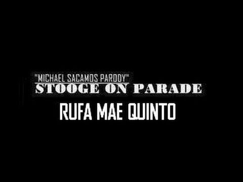 (MSP STOOGE ON PARADE) RUFA MAE QUINTO