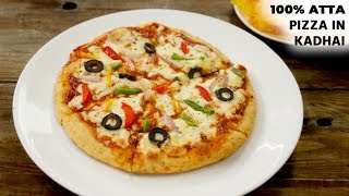 100% ATTA PIZZA in Kadhai Recipe - Healthy Wheat Pizza Without Oven , No Yeast  - CookingShooking