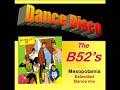 B52's Mesopotamia (Extended dance re-edit)