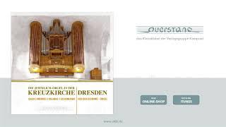 """Robert Schumann - """"Sechs Fugen Über Den Namen Bach - Mit Sanften Stimmen"""" aus """"Kreuzkirche Dresden"""""""