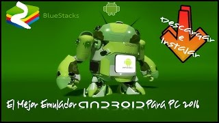 Como Instalar & Descargar Bluestacks 2016 | Aplicaciones & Juegos ANDROID para PC | Windows