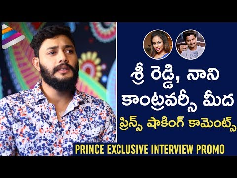 Actor Prince SHOCKING Comments on Nani & Sri Reddy | Bigg Boss 2 | Prince Exclusive Interview Promo
