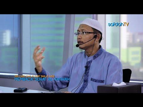 Tata Cara & Sifat Shalat Nabi: Membaca Al-Fatihah - Ustadz Badru Salam, Lc