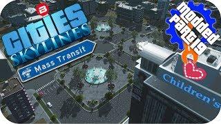 Cities Skylines Gameplay: MULTI- FOUNTAIN SQUARE Cities: Skylines Mods MASS TRANSIT DLC Part 19