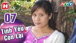 Tình Yêu Còn Lại - Tập 07 | HTV Phim Tình Cảm Việt Nam Hay Nhất 2018
