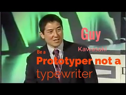 Guy.Kawasaki[Be a prototyper, NOT a typewriter].-.