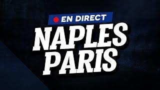 🔴 [ DIRECT / LIVE ] NAPLES - PSG // Club House ( Napoli - Paris )