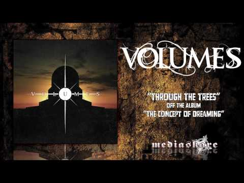 Volumes - Through The Trees