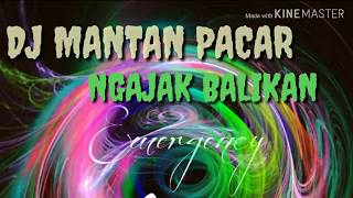 Dj Mantan Pacar Ngajak Balikan mantap banget 2018