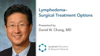 Lymphedema - Surgical Treatment Options