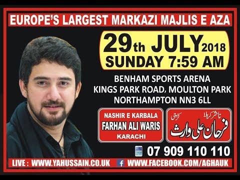 Zakir Farhan Ali Waris (Karachi) - AGHA - Northampton (UK) – 29th July 2018