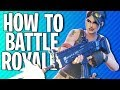 HOW TO BATTLE ROYALE Fortnite Battle Royale mp3