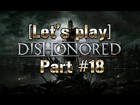 [Let's Play] Dishonored #18 - Обитель зла ^^
