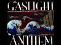 Gaslight Anthem- We Came to Dance