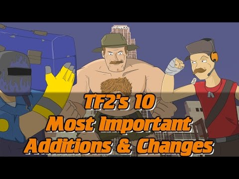 TF2: 10 Most Important Additions & Changes