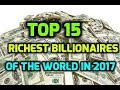 Download Lagu Top 15 Richest Millionairs Of The World In 2017