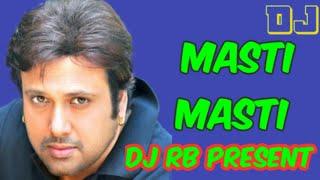MASTI MASTI🔥 - DJ RB PRESENT HINDI DANCE DJ SONG MIX🔊 ll 2018 BAST DANCE DJ MIX👍