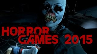 Upcoming Horror Games and Trailers 2015 - 2016 HD