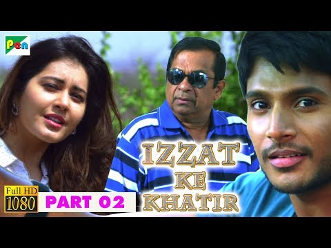 IZZAT KE KHATIR Hindi Dubbed Movie | Joru | Sundeep Kishan, Rashi Khanna, Priya Banerjee | Part - 02