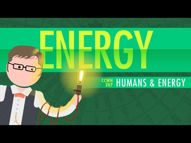 Humans and Energy Crash Course World History 207