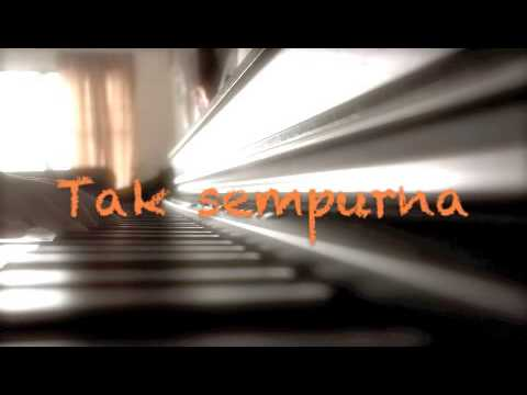 Rapuh~~ Opick~~ Piano Cover with Lyrics.